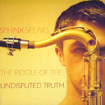 Speaks The Riddle Of The Undisputed Truth (CD)