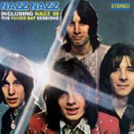 Nazz Nazz/Nazz III: The Fungo Bat Sessions (2CD)