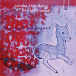 Someday Soon Things Will Be Much Worse (CD)