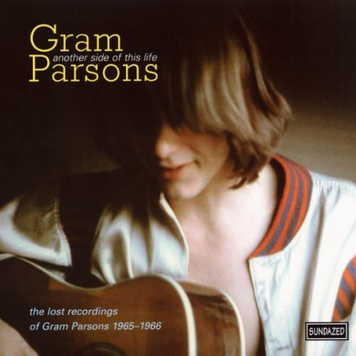 Another Side Of This Life: The Lost Recordings Of Gram Parsons, 1965-1966 (CD)