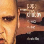 The Good, The Bad & The Chubby (CD)