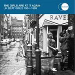 The Girls Are At It Again: The UK Beat Girls 1964-1969 (CD)