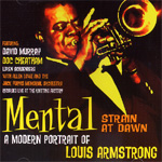 Mental Strain At Dawn: A Modern Portrait Of Louis Armstrong (CD)