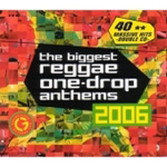 The Biggest Reggae One-Drop Anthems 2006 (2CD)