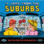 It Came From The Suburbs: Rare Teen Rock From The Kennedy Era (CD)