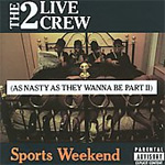 Sports Weekend (As Nasty As They Wanna Be Part II) (CD)
