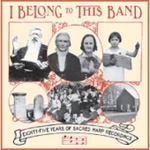 I Belong To This Band: Eighty-Five Years Of Sacred Harp Recordings (CD)