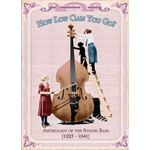 How Low Can You Go? Anthology Of The String Bass (1925-1941) (3CD)