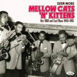 Even More Mellow Cats'n'Kittens - Hot R&B And Cool Blues 1945-1951 (CD)