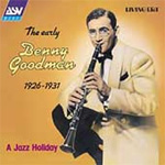 A Jazz Holiday: The Early Benny Goodman 1926-1931 (CD)