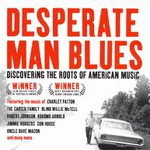 Desperate Man Blues: Discovering The Roots Of American Music (CD)
