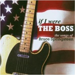 If I Were The Boss - The Songs Of Bruce Springsteen (CD)