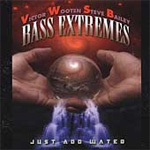 Bass Extremes: Just Add Water (CD)