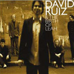 David Ruiz & The Birth Of Leah (CD)