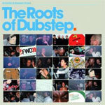 The Roots Of Dubstep (CD)