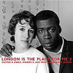 London Is The Place For Me Vol. 2 (CD)