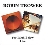For Earth Below/Robin Trower Live (CD)