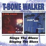 T-Bone Walker Sings The Blues / Singing The Blues (CD)