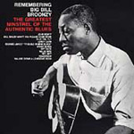 Remembering Big Bill Broonzy - The Greatsest Minstrel Of The Authentic Blues (CD)