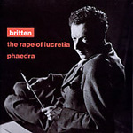 Britten: Rape of Lucretia; Phaedra (CD)