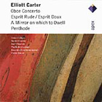 Carter: Oboe Concerto; Espirit Rude; A Mirror on which to Dwell; Penthode (CD)