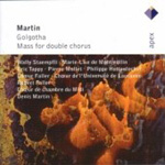 Martin: Golgotha; Mass for Double Choir (CD)