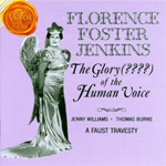 The Glory of the Human Voice-Florence Foster Jenkins (CD)