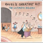 Ravel's Greatest Hits - The Ultimate Ravel (CD)