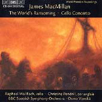 MacMillan: The World's Ransoming; Cello Concerto (CD)