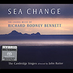 Sea Change - Choral works by Richard Rodney Bennett (SACD)