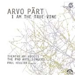 Pärt: I Am the True Vine (CD)