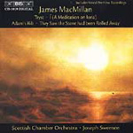 MacMillan: Tyst; Adam's Rib; Í; They Saw the Stone had been Rolled Away (CD)