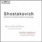 Shostakovich: Chamber Symphonies; Suite on Finnish Themes (CD)