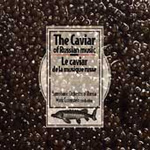 The Caviar of Russian Music (CD)