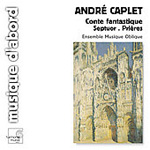 Caplet: Conte fantastique;Septuor (CD)