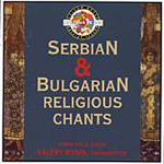 Serbian and Bulgarian Religious Chants (CD)