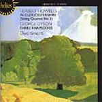 Howells: In Gloucester; Dyson: Three Rhapsodies (CD)