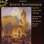 Rheinberger: Suites for Organ,Violin and Cello (CD)