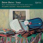 Saint-Saëns; Ysaye; Chopin: Rare Transcriptions For Violin And Piano (CD)