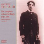 Jacques Thibaud - The Complete Solo Recordings (CD)