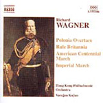 Wagner: American Centennial March; Imperial March; Polonia Overture etc (CD)