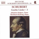 Schubert: Goethe Lieder, Vol 3 (CD)