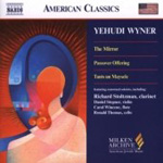 Wyner: The Mirror Suite; Passover Offering; Tants un Maysele (CD)