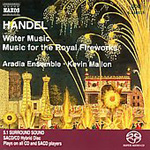 Handel: Music for the Royal Fireworks; Water Music (SACD)