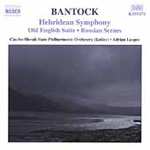 Bantock: Hebridean Symphony; Old English Suite; Russian Scenes (CD)