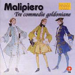 Malipiero: Tre commedie goldoniane (CD)