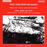 Pelle Gudmundsen-Holmgreen: Music for Voices and Instruments (CD)