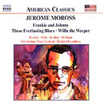 Moross: Those Everlastings Blues; Willie the Weeper (CD)