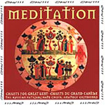 Meditation - Chant du Grand Carême (CD)