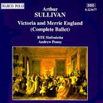 Sullivan: Victoria and Merrie England (CD)